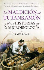 La maldición de Tutankamón y otras historias de la microbiología es un libro de Raúl Rivas que cuenta cómo los microorganismos han cambiado el transcurso de la historia. Descubre este maravilloso e interesante libro y dónde poder comprar en Leer para Pensar.