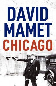 Chicago es un libro de David Mamet que cuenta una historia de los bajos fondos de la ciudad del viento. Descubre Chicago libro de David Mamet en Leer para Pensar, tu blog de lectura sin publicidad.
