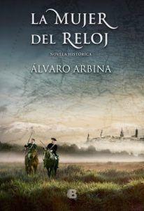 La mujer del reloj es un libro de Álvaro Arbina que cuenta la historia de un joven, que hará todo lo posible para cumplir el sueño de su padre. Descúbrelo en Leer para Pensar.