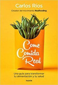 Come comida real es un libro de Carlos Ríos que destapa toda la verdad sobre los alimentos ultraprocesados. Descubre este libro de salud en Leer para Pensar, tu blog de lectura y reseñas de libros sin publicidad.