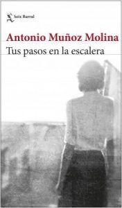 Tus pasos en la escalera es un libro de Antonio Muñoz Molina, que cuenta la vida de un matrimonio que se muda a Portugal desde Nueva York. Descubre este libro de suspense psicológico en Leer para Pensar, tu blog de lectura y reseñas de libros sin publicidad.
