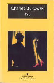 Pulp es una novela de Charles Bukowski, que cuenta la historia de un vulgar detective que tiene que encontrar a un escritor francés, a priori fallecido. Descubre Pulp en Leer para Pensar, tu blog de libros sin publicidad.