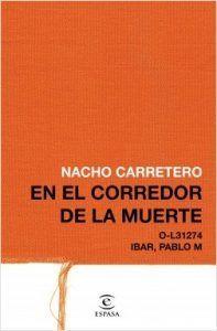 En el corredor de la muerte es un libro de Nacho Carretero que cuenta la historia en el corredor de la muerte de Pablo Ibar. Un español condenado a pena de muerte por un asesinato en Florida. Descubre esta increíble historia en Leer para Pensar, tu blog de libros y novelas sin publicidad.