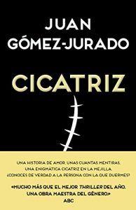 Cicatriz es un libro de Juan Gómez-Jurado, que nos hace dudar de todo, incluso de nuestras parejas. Descubre todos los enigmas que esconde la cicatriz de Irina. Leer para Pensar, tu blog de lectura y reseñas de libros sin publicidad