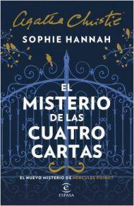 El misterio de las cuatro cartas es un libro de Sophie Hannah que devuelve a la acción al mítico Hércules Poirot. El detective que engendró Agatha Christie. Descubre sus libros en Leer para Pensar, tu blog de lectura y reseñas de libros sin publicidad.