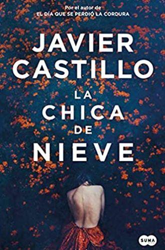 La chica de la nieve libro Javier Castillo. Thriller de la desaparición de una niña. Leer para Pensar, tu blog de libros y reseñas de lectura sin publicidad.