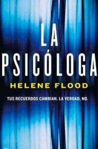 La Psicóloga libro Helene Flood. Libro de suspense que hará dudar de tu propia mente. Leer para Pensar, blog de lectura y reseñas de libros sin publicidad.