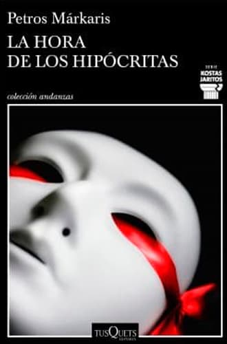 La hora de los hipócritas libro Petros Márkaris. Leer para Pensar, blog de lectura y reseñas de libros