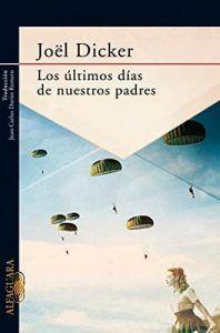 Los últimos días de nuestros padres libro Joël Dicker Leer para Pensar blog de libros y reseñas de libros