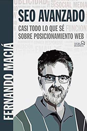 Seo Avanzado Casi todo lo que sé sobre posicionamiento web libro Fernando Maciá Leer para Pensar