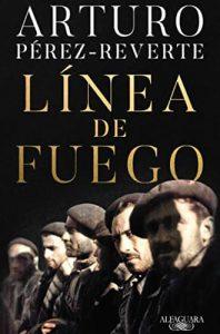 Línea de fuego libro Arturo Pérez-Reverte del sufrimiento de los soldados de la Batalla del Ebro