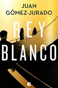 Rey Blanco libro de Juan Gómez-Jurado en Leer para Pensar, tu blog de lectura y reseñas de libros sin publicidad.