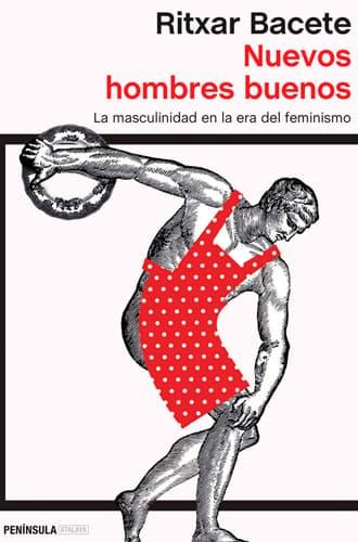 Nuevos hombres buenos. La masculinidad en la era del feminismo libro Leer para Pensar blog de lectura y reseñas