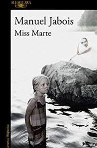 Miss Marte libro de suspense thriller Manuel Jabois blog de libros y reseñas Leer para Pensar.